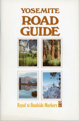 Yosemite road guide keyed to roadside markers. RICHARD P. DITTON, DONALD E. McHENRY