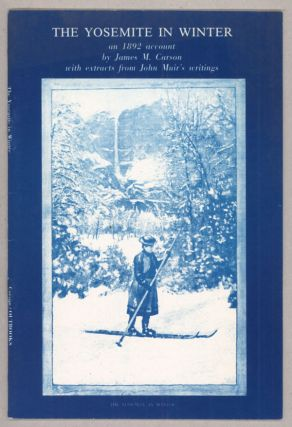 The Yosemite in winter, an 1892 account by James M. Carson with extracts from John Muir's...