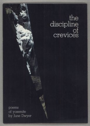 The discipline of crevices: poems of Yosemite by June Dwyer. Illustrated -- David Wilson....