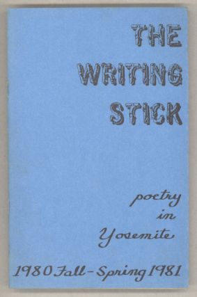 The writing stick: Poetry in Yosemite 1980 Fall -- Spring 1981 [cover title]. DIANE P. LANDO