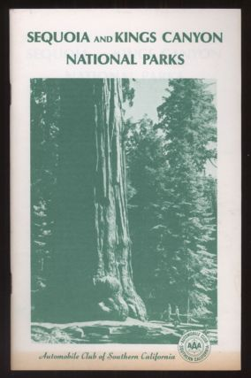 Sequoia and Kings Canyon National Parks. AUTOMOBILE CLUB OF SOUTHERN CALIFORNIA