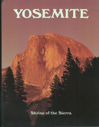 Yosemite. Featuring the photography of Bill Ross with Ed Cooper - William Neill - Lewis Kemper....