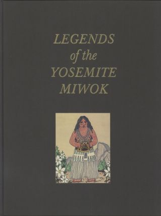 Legends of the Yosemite Miwok. Compiled by Frank La Pena and Craig D. Bates. Illustrated by Harry...