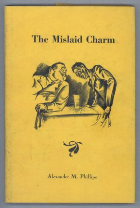 THE MISLAID CHARM. Alexander M. Phillips