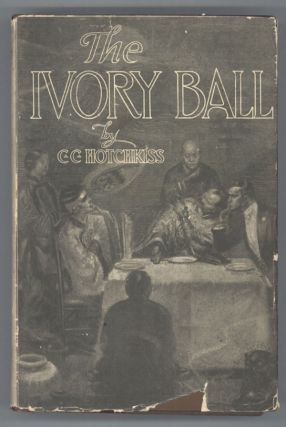 THE IVORY BALL. Chauncey C. Hotchkiss