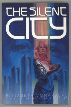 THE SILENT CITY ... Translated by Jane Brierley. Elisabeth Vonarburg
