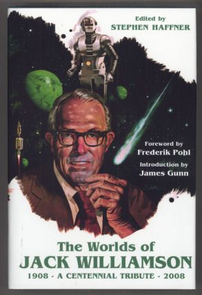 THE WORLDS OF JACK WILLIAMSON: A CENTENNIAL TRIBUTE 1908-2008. Jack Williamson, John Stewart Williamson.