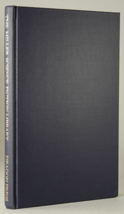 CATALOGUE OF THE FANTASY AND SCIENCE FICTION LIBRARY OF THE LATE P. SCHUYLER MILLER. Currey,...