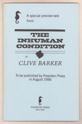A SPECIAL PREVIEW TALE FROM THE INHUMAN CONDITION BY CLIVE BARKER TO BE PUBLISHED BY POSEIDON...