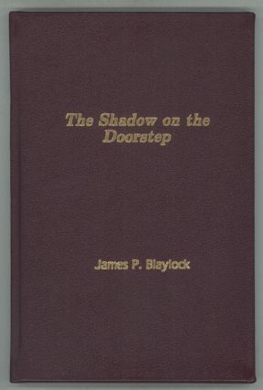 THE SHADOW ON THE DOORSTEP. James P. Blaylock
