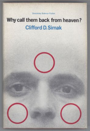 WHY CALL THEM BACK FROM HEAVEN? Clifford Simak