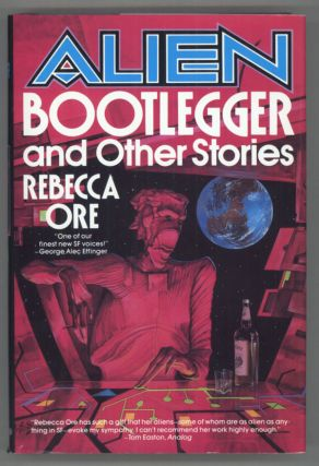 ALIEN BOOTLEGGER AND OTHER STORIES. Rebecca Ore, Rebecca Bard Brown