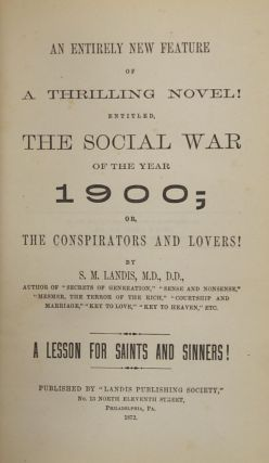 AN ENTIRELY NEW FEATURE OF A THRILLING NOVEL! ENTITLED THE SOCIAL WAR OF THE YEAR 1900; OR, THE CONSPIRATORS AND LOVERS ... A LESSON FOR SAINTS AND SINNERS!