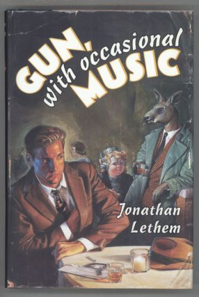 GUN, WITH OCCASIONAL MUSIC. Jonathan Lethem