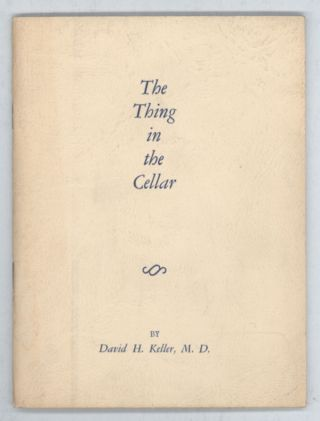 THE THING IN THE CELLAR. David Keller