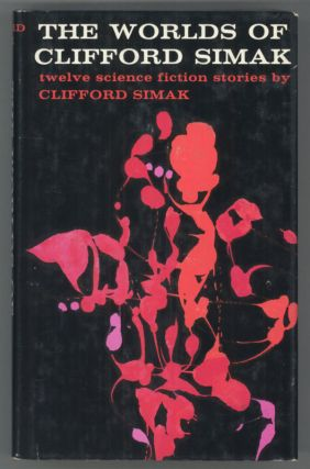 THE WORLDS OF CLIFFORD SIMAK. Clifford Simak