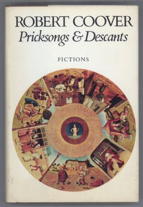 PRICKSONGS & DESCANTS: FICTIONS. Robert Coover