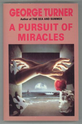 A PURSUIT OF MIRACLES: EIGHT STORIES. George Turner