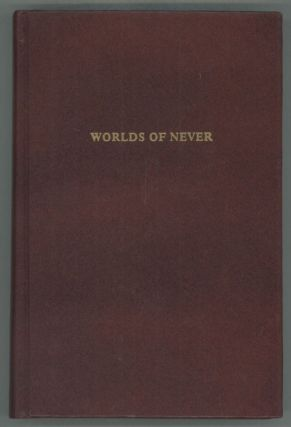 WORLDS OF NEVER: THREE FANTASTIC NOVELS. Douglas Menville, R. Reginald