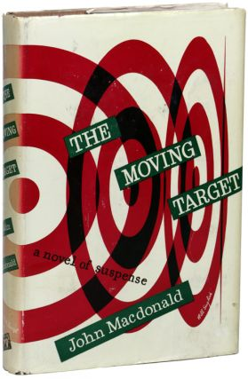 "THE MOVING TARGET. Kenneth Millar, ""John MacDonald."""