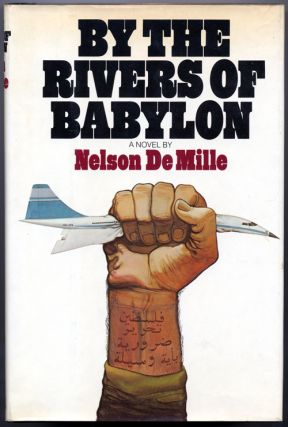 BY THE RIVERS OF BABYLON. Nelson De Mille
