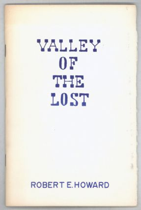 VALLEY OF THE LOST. Robert E. Howard