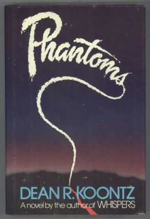 PHANTOMS. Dean Koontz