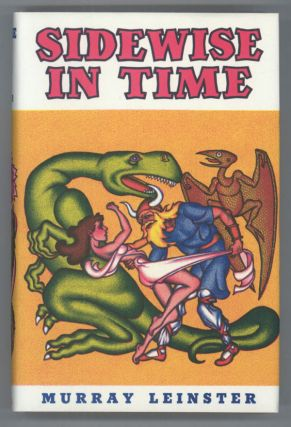 SIDEWISE IN TIME AND OTHER SCIENTIFIC ADVENTURES. Murray Leinster, William Fitzgerald Jenkins