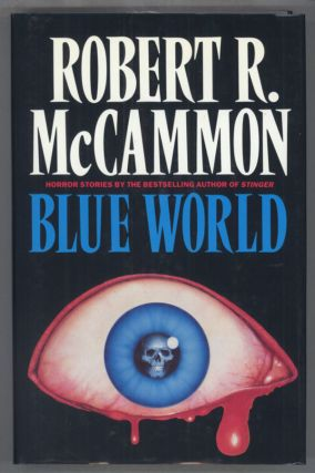 BLUE WORLD AND OTHER STORIES. Robert R. McCammon