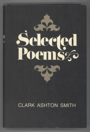 SELECTED POEMS. Clark Ashton Smith.