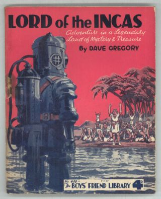 """Lord of the Incas"" in THE BOYS' FRIEND LIBRARY. THE. Gregory BOYS' FRIEND LIBRARY, Dave"