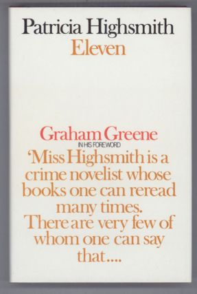 ELEVEN: SHORT STORIES. Patricia Highsmith