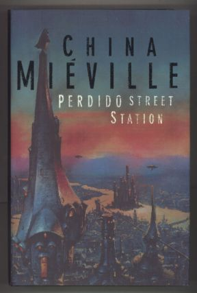 PERDIDO STREET STATION. China Miéville