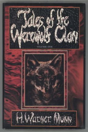 TALES OF THE WEREWOLF CLAN ... VOLUME I: IN THE TOMB OF THE BISHOP. H. Warner Munn