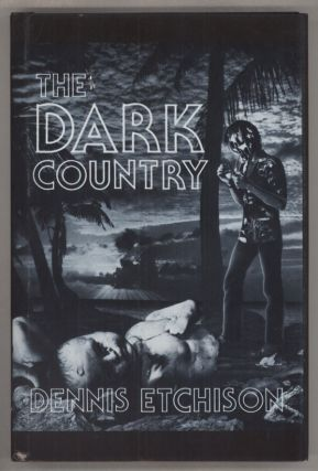 THE DARK COUNTRY. Dennis Etchison