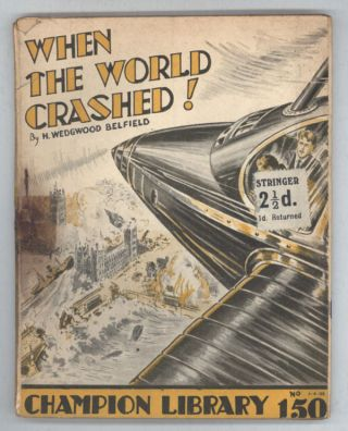 """When the World Crashed!"" in CHAMPION LIBRARY. H. Wedgwood CHAMPION LIBRARY. Belfield."
