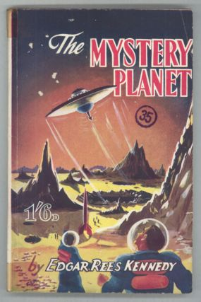 "THE MYSTERY PLANET by Edgar Rees Kennedy [pseudonym]. John William Jennison, ""Edgar Rees Kennedy."""