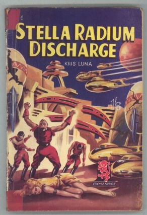 "STELLA RADIUM DISCHARGE by Kris Luna [pseudonym]. David O'Brien, ""Kris Luna."""
