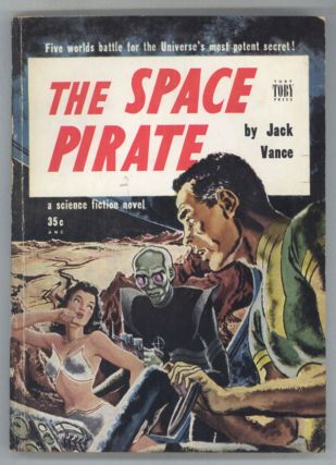 "THE SPACE PIRATE. John Holbrook Vance, ""Jack Vance."""