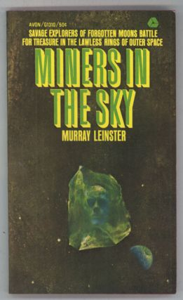 MINERS IN THE SKY. Murray Leinster, William Fitzgerald Jenkins