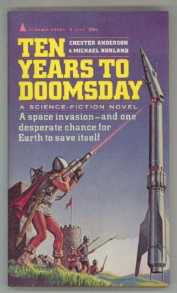 TEN YEARS TO DOOMSDAY. Chester Anderson, Michael Kurland.