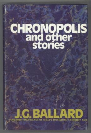 CHRONOPOLIS AND OTHER STORIES. Ballard