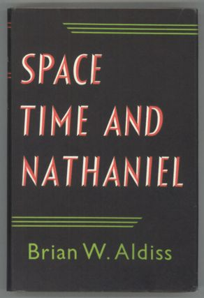 SPACE, TIME AND NATHANIEL. Brian Aldiss