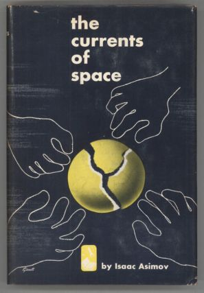 THE CURRENTS OF SPACE. Isaac Asimov