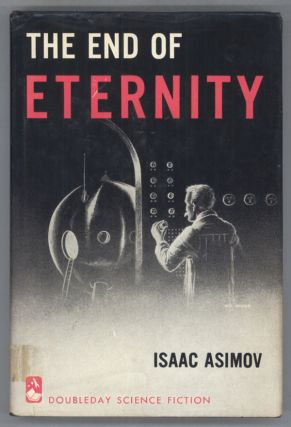 THE END OF ETERNITY. Isaac Asimov