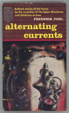 ALTERNATING CURRENTS. Frederik Pohl
