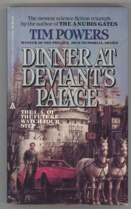 DINNER AT DEVIANT'S PALACE. Tim Powers