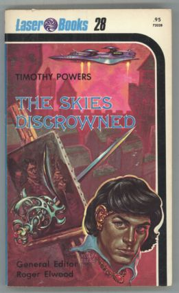 THE SKIES DISCROWNED. Tim Powers