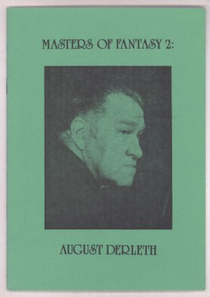 MASTERS OF FANTASY 2: AUGUST DERLETH ... [caption title]. August Derleth, Nic Howard