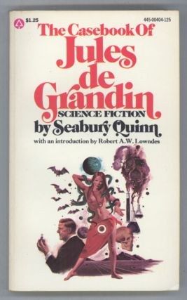 THE CASEBOOK OF JULES DE GRANDIN. Seabury Quinn